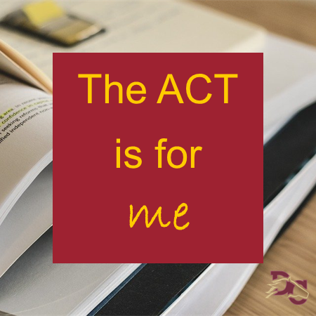 ACT is for me