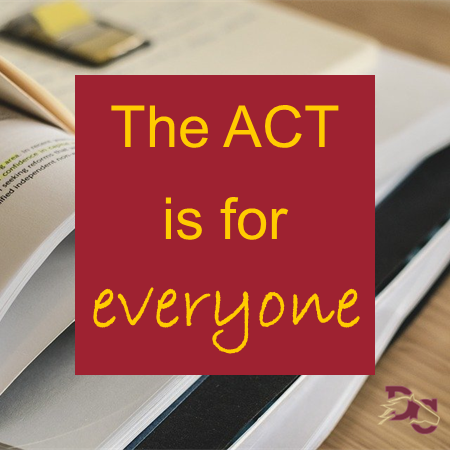 ACT is for everyone